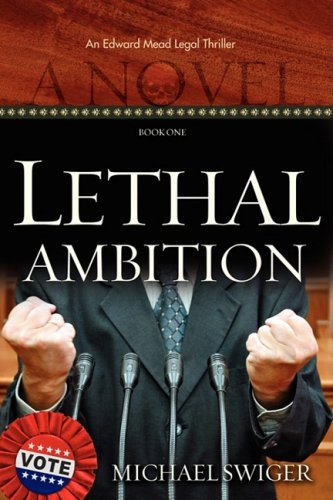 Lethal Ambition (An Edward Mead Legal Thriller: Book One)
