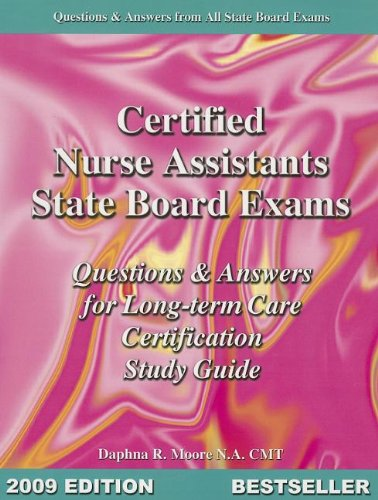 Certified Nurse Assistants State Board Exam Q&A 2009