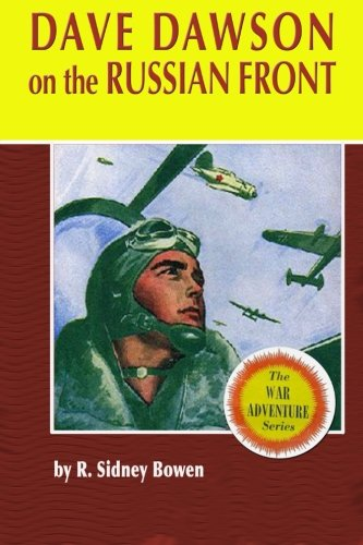 Dave Dawson On The Russian Front (The Dave Dawson Wartime Adventures) (Volume 10)