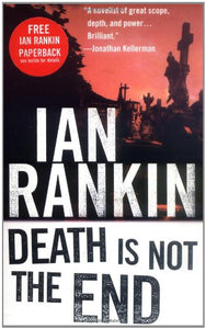 Death Is Not The End: A Novella (Inspector Rebus Mysteries)