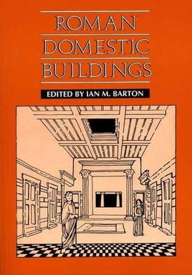 Roman Domestic Buildings (University Of Exeter Press - Exeter Studies In History)