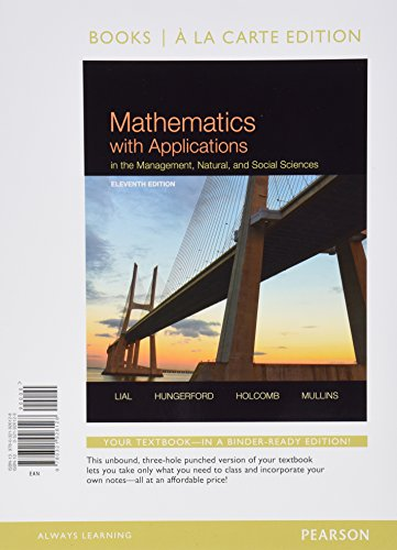 Mathematics With Applications In The Management, Natural, And Social Sciences, Books A La Carte Plus Mylab Math With Pearson Etext-- Access Card Package (11Th Edition)