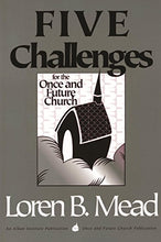 Load image into Gallery viewer, Five Challenges For The Once And Future Church (Once And Future Church Series)