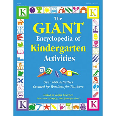 The Giant Encyclopedia Of Kindergarten Activities: Over 600 Activities Created By Teachers For Teachers (The Giant Series)