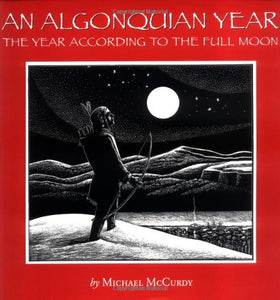 An Algonquian Year : The Year According To The Full Moon