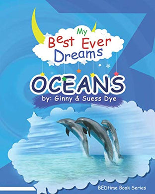 My Best Ever Dream - The Ocean!: (#4 In The Bedtime Series For Children) (Bedtime Book Series (My Best Ever Dreams))