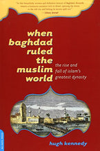 Load image into Gallery viewer, When Baghdad Ruled The Muslim World: The Rise And Fall Of Islam'S Greatest Dynasty