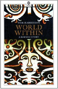 World Within: A Borneo Story (Oxford In Asia Paperbacks)
