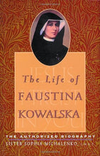 Load image into Gallery viewer, The Life Of Faustina Kowalska: The Authorized Biography