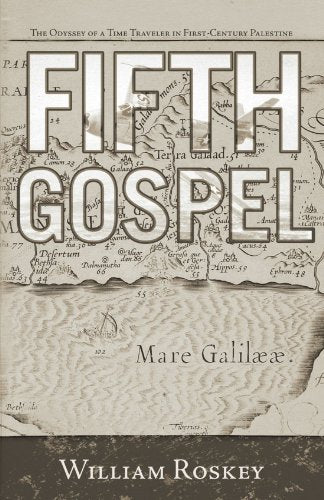Fifth Gospel: The Odyssey Of A Time Traveler In First-Century Palestine