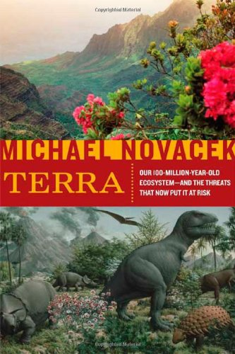 Terra: Our 100-Million-Year-Old Ecosystem--And The Threats That Now Put It At Risk