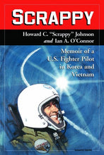 Load image into Gallery viewer, Scrappy: Memoir Of A U.S. Fighter Pilot In Korea And Vietnam