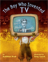 Load image into Gallery viewer, The Boy Who Invented Tv: The Story Of Philo Farnsworth