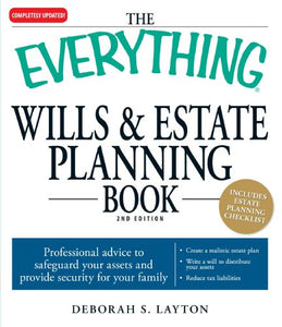 The Everything Wills & Estate Planning Book: Professional Advice To Safeguard Your Assests And Provide Security For Your Family