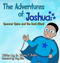 Load image into Gallery viewer, The Adventures Of Joshua: Spencer Spine And The Back Attack