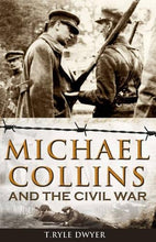 Load image into Gallery viewer, Michael Collins And The Civil War
