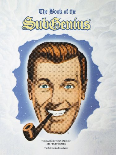 The Book Of The Subgenius : The Sacred Teachings Of J.R. 'Bob' Dobbs