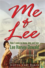 Load image into Gallery viewer, Me & Lee: How I Came To Know, Love And Lose Lee Harvey Oswald