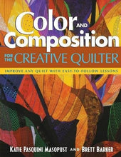 Load image into Gallery viewer, Color And Composition For The Creative Q: Improve Any Quilt With Easy-To-Follow Lessons