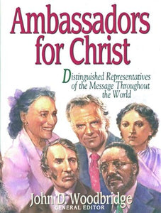 Ambassadors For Christ/Distinguished Representatives Of The Message Throughout The World