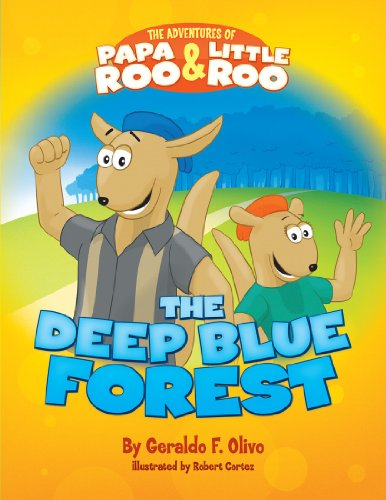 The Adventures Of Papa Roo And Little Roo: The Deep Blue Forest