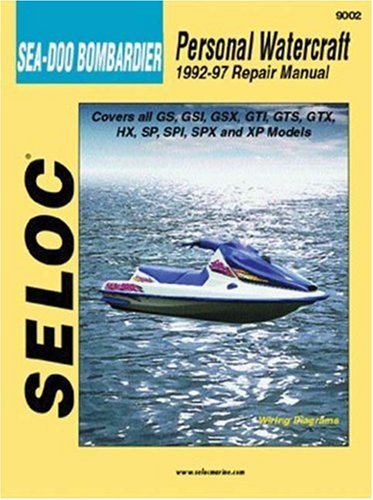 Personal Watercraft: Sea-Doo/Bombardier, 1992-97 (Seloc Marine Tune-Up And Repair Manuals)