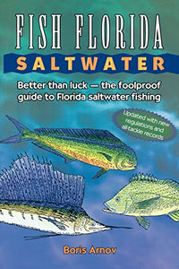 Fish Florida Saltwater: Better Than Luck?The Foolproof Guide To Florida Saltwater Fishing