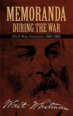 Memoranda During The War: Civil War Journals, 1863-1865 (Dover Books On Americana)