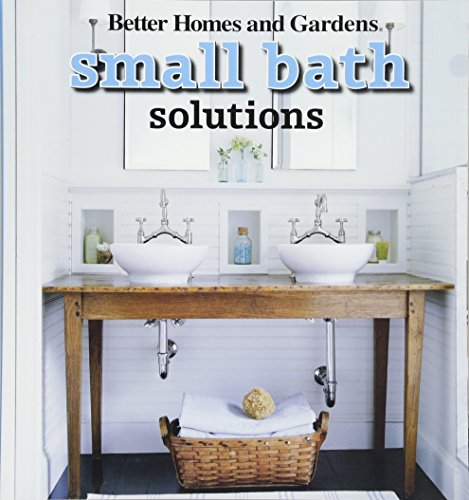 Small Bath Solutions (Better Homes And Gardens Home)