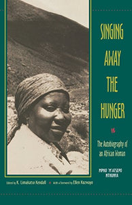Singing Away The Hunger : The Autobiography Of An African Woman