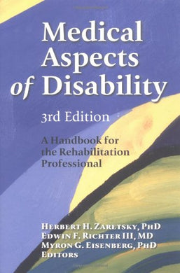 Medical Aspects Of Disability: A Handbook For The Rehabilitation Professional, 3Rd Edition (Springer Series On Rehabilitation)
