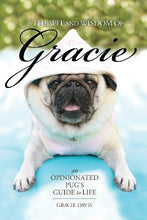 Load image into Gallery viewer, The Wit And Wisdom Of Gracie: An Opinionated Pug'S Guide To Life