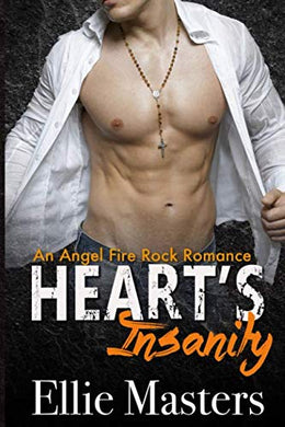 Heart'S Insanity: An Angel Fire Rock Romance (Volume 1)