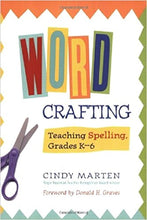 Load image into Gallery viewer, Word Crafting: Teaching Spelling, Grades K-6