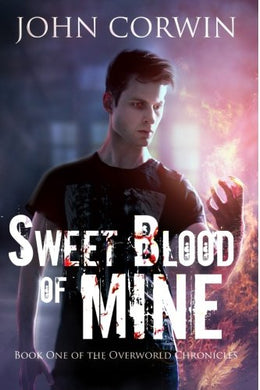 Sweet Blood Of Mine: Book One Of The Overworld Chronicles (Volume 1)