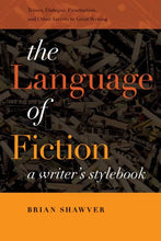 Load image into Gallery viewer, The Language Of Fiction: A Writers Stylebook