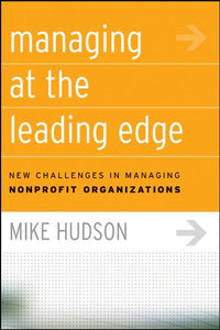 Managing At The Leading Edge: New Challenges In Managing Nonprofit Organizations