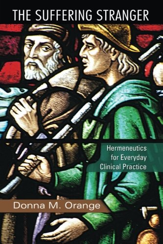The Suffering Stranger: Hermeneutics For Everyday Clinical Practice