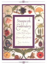 Load image into Gallery viewer, Stumpwork Embroidery: A Collection Of Fruits, Flowers & Insects For Contemporary Raised Embroidery