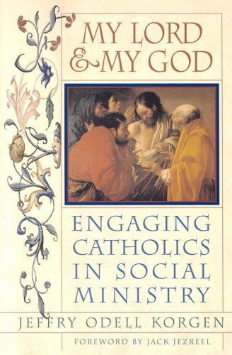 My Lord And My God: Engaging Catholics In Social Ministry