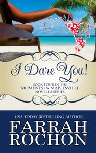I Dare You! (Moments In Maplesville) (Volume 4)