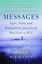 Load image into Gallery viewer, Messages: Signs, Visits, And Premonitions From Loved Ones Lost On 9/11