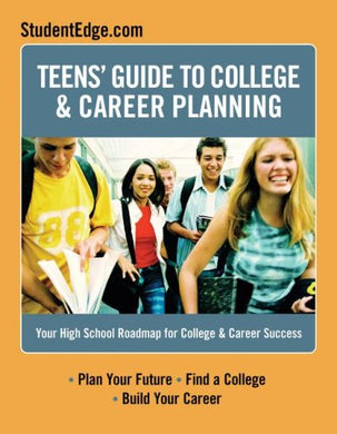 Teen'S Guide To College And Career Planning: Your High School Roadmap For College & Career Success (Teen'S Guide To College And Career Planning)