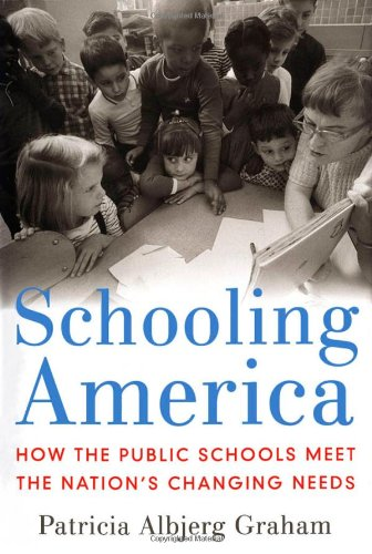 Schooling America: How The Public Schools Meet The Nation'S Changing Needs (Institutions Of American Democracy Series)