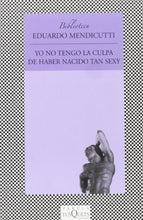 Load image into Gallery viewer, Yo No Tengo La Culpa De Haber Nacido Tan Sexy / I'M Not To Blame For Having Been Born So Sexy (Fbula) (Spanish Edition)