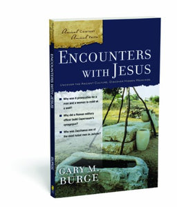 Encounters With Jesus (Ancient Context, Ancient Faith)