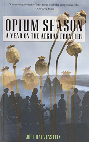Opium Season: A Year On The Afghan Frontier