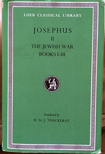Josephus: The Jewish War, Books I-Iii (Loeb Classical Library) (English And Ancient Greek Edition)