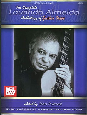 The Complete Laurinod Almeida Anthology Of Guitar Trios