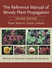 Load image into Gallery viewer, The Reference Manual Of Woody Plant Propagation: From Seed To Tissue Culture, Second Edition
